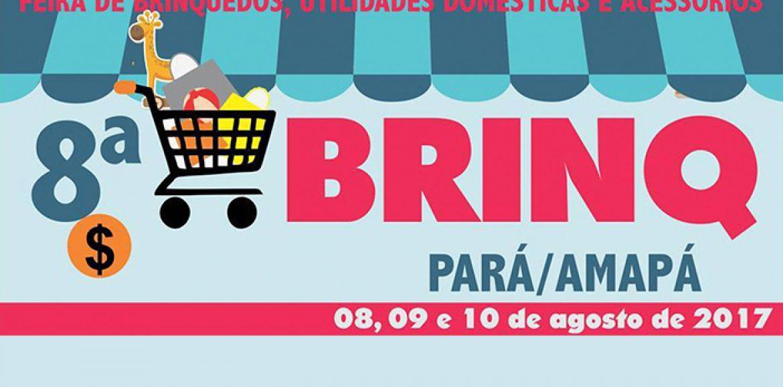 Feira de brinquedos, utilidades domésticas e acessórios 8ª BRINQ Pará/Amapá